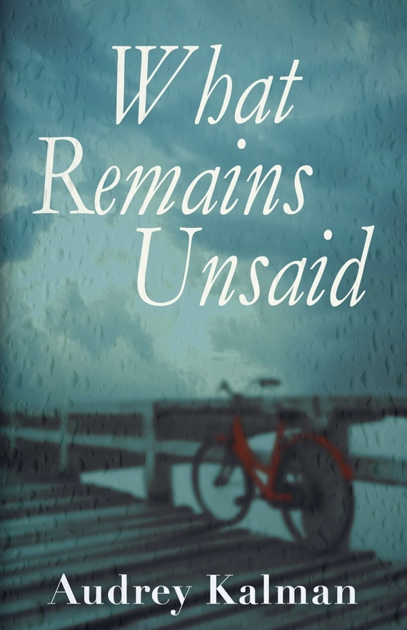 What Remains Unsaid by Audrey Kalman